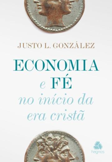 livro-economia-e-fe-no-inicio-da-era-crist-justo-gonzalez-D_NQ_NP_379325-MLB25419916715_032017-F